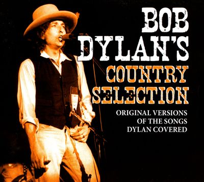 Bob Dylan's Country Selection