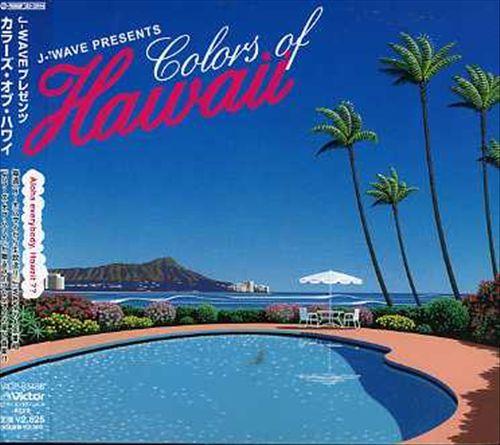 Colors of Hawaii: J-Wave Presents