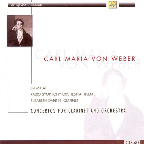 Carl Maria von Weber: Concertos for Clarinet and Orchestra