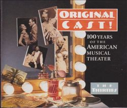 Original Cast! 100 Years of the American Musical Theater: The Thirties
