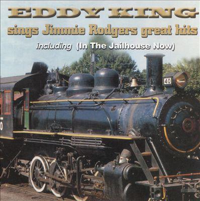 Eddy King Sings Jimmie Rodgers Great Hits