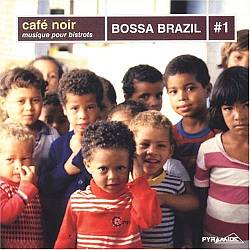 Cafe Noir: Bossa Brazil, Vol. 1