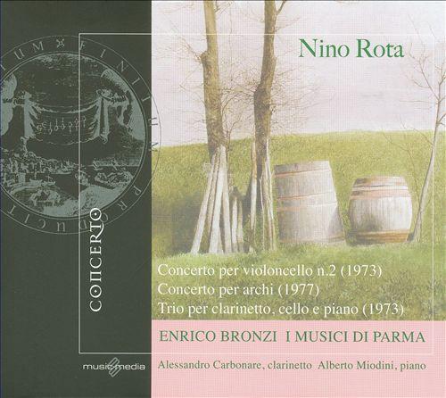 Nino Rota: Concerto per Cello No. 2; Concerto per archi; Trio