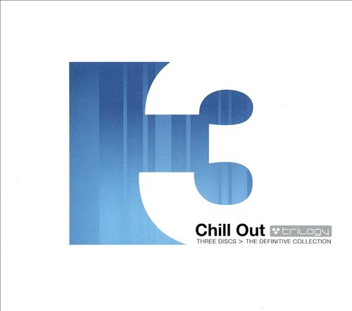 Chill Out: The Definitive Collection