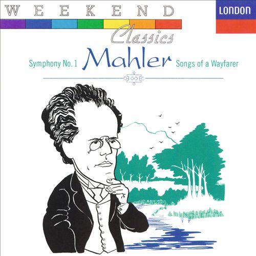 Mahler: Symphony No. 1; Lieder Eines Fahrenden Gesellen