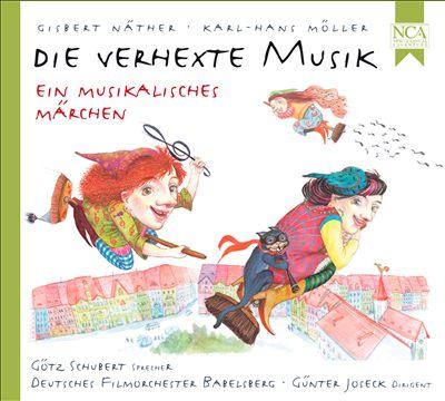 Die verhexte Musik: Ein musikalisches Märchen