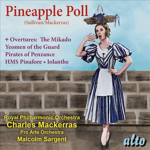 Sullivan/Mackerras: Pineapple Poll; Sullivan: Overtures
