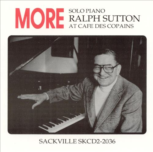 More Ralph Sutton at Cafe Des Copains