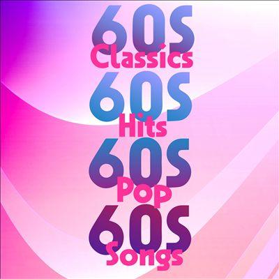 60s Classics 60s Hits 60s Pop 60s Songs