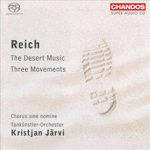 Reich: The Desert Music; Three Movements
