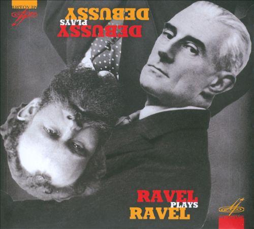 Debussy plays Debussy, Ravel plays Ravel