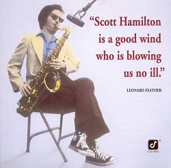 Scott Hamilton Is a Good Wind Who Is Blowing Us No Ill