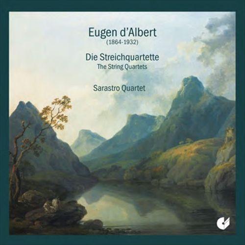 Eugen d'Albert: Die Streichquartette