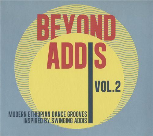 Beyond Addis, Vol. 2