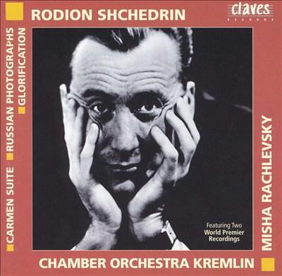 Rodion Shchedrin: Carmen Suite; Russian Photographs; Glorification