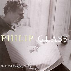 Philip Glass: Music with Changing Parts