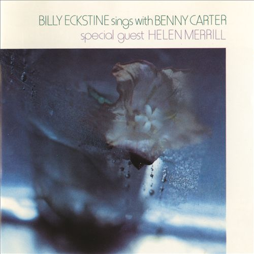 Billy Eckstine Sings with Benny Carter