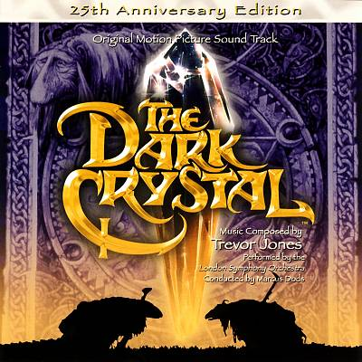 The Dark Crystal [Original Motion Picture Soundtrack, 25th Anniversary Edition]