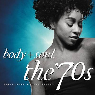 Body + Soul: The '70s