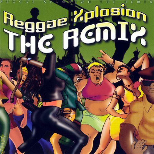 Reggae Xplosion the Remix
