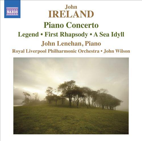 John Ireland: Piano Concerto; Legend