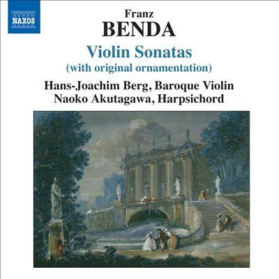Franz Benda: Violin Sonatas (With Original Ornamentation)