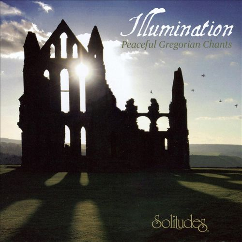Illuminations: Peaceful Gregorian Chant
