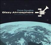 Dizzy Atmosphere: Dizzy Gillespie at Zero Gravity