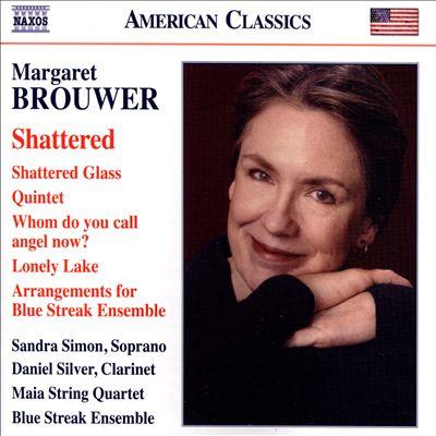Margaret Brouwer: Shattered