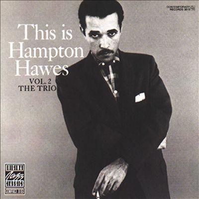 This Is Hampton Hawes: Vol. 2, The Trio