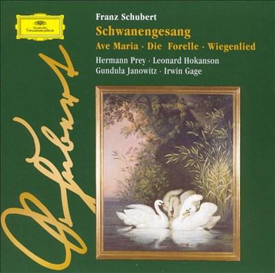 Schubert: Schwanengesang; Ave Maria; Die Forelle; Wiegenlied