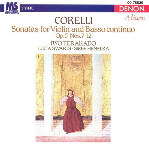 Corelli: Sonatas for Violin and Basso continuo, Op. 5 Nos. 7-12