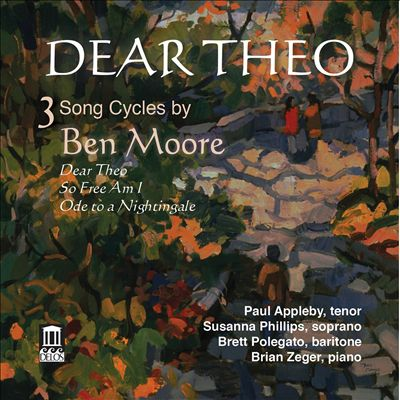 Dear Theo: 3 Song Cycles by Ben Moore