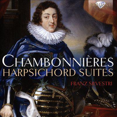 Chambonnières: Harpsichord Suites