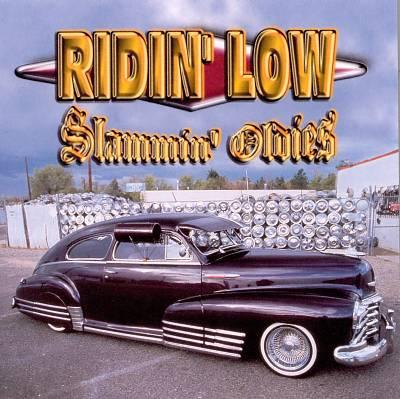 Ridin' Low: Slammin' Oldies