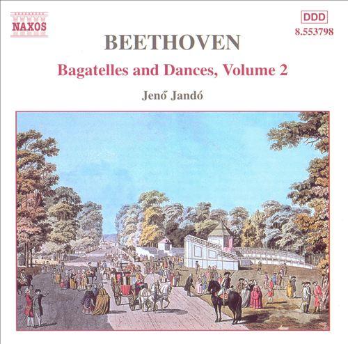 Beethoven: Bagatelles and Dances, Vol. 2