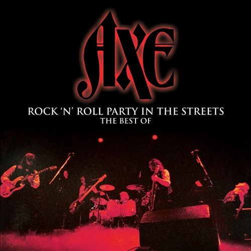 Rock N' Roll Party in the Streets: The Best of Axe