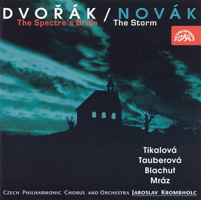 Dvorák: The Spectre's Bride; Novák: The Storm