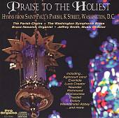 Praise to the Holiest: Hymns from Saint Paul's Parish, K Street, Washington D.C.
