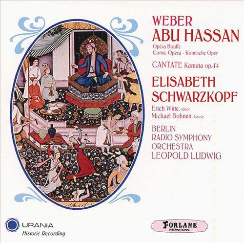 Weber: Abu Hassan / Cantata Op. 44
