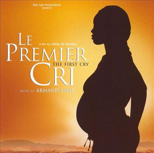 Le Premier Cri (The First Cry)