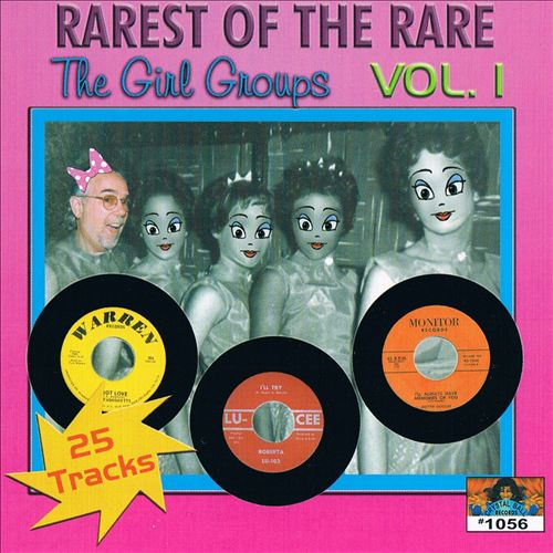 Rarest of the Rare: The Girl Groups, Vol. 1