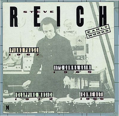 Steve Reich: Early Works