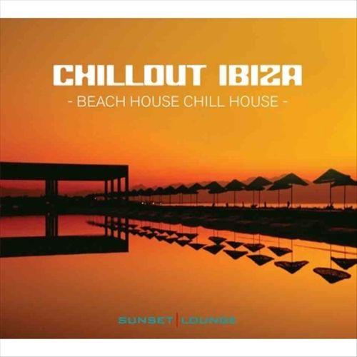 Chillout Ibiza: Beach House/Chill House