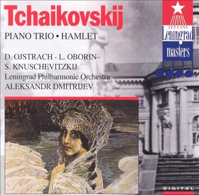 Tchaikovsky: Piano Trio; Hamlet