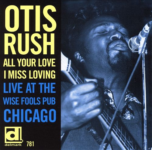 All Your Love I Miss Loving: Live at the Wise Fools Pub Chicago