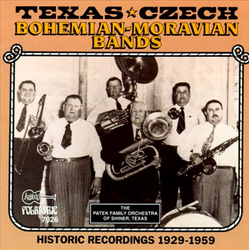 Texas-Czech, Bohemian-Moravian Bands: Historic Recordings,1929-1959