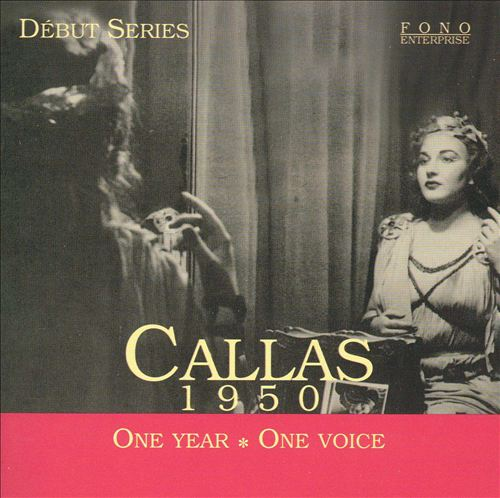 Callas 1950: One Year, One Voice