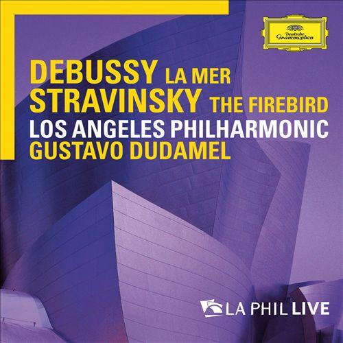Debussy: La Mer; Stravinsky: The Firebird