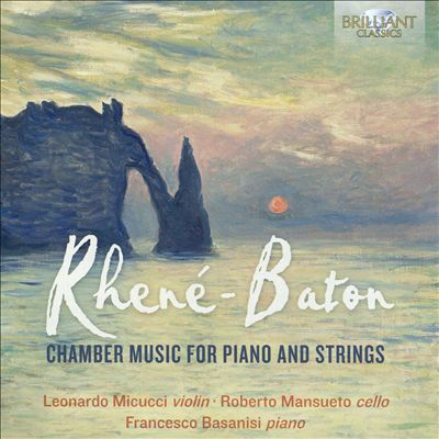 Rhené-Baton: Chamber Music for Piano and Strings